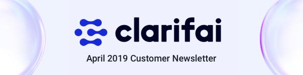 April-News-Letter-Clarifai-AI-Image-Recognition